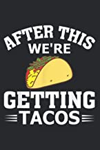 After This We Re Getting Tacos Funny Taco: Plan Your Day In Seconds: Notebook Planner, Daily Planner Journal, To Do List N...