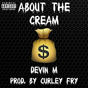 About the Cream (feat. Devin M)
