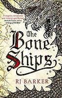 The Bone Ships: Winner of the Holdstock Award for Best Fantasy Novel (The Tide Child Trilogy)