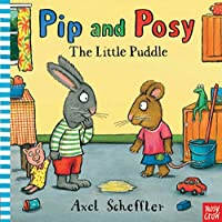Little Puddle (Pip and Posy)