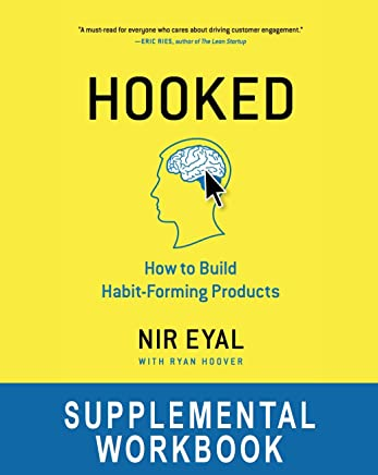 """Hooked Workbook: Supplemental Workbook for Nir Eyal's """"Hooked: How to Build Habit-Forming Products"""" (English Edition)"""