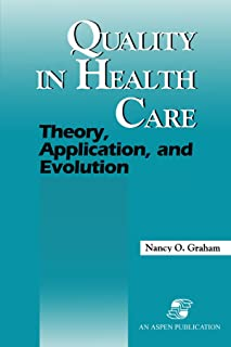 Quality in Health Care: Theory, Application and Evolution