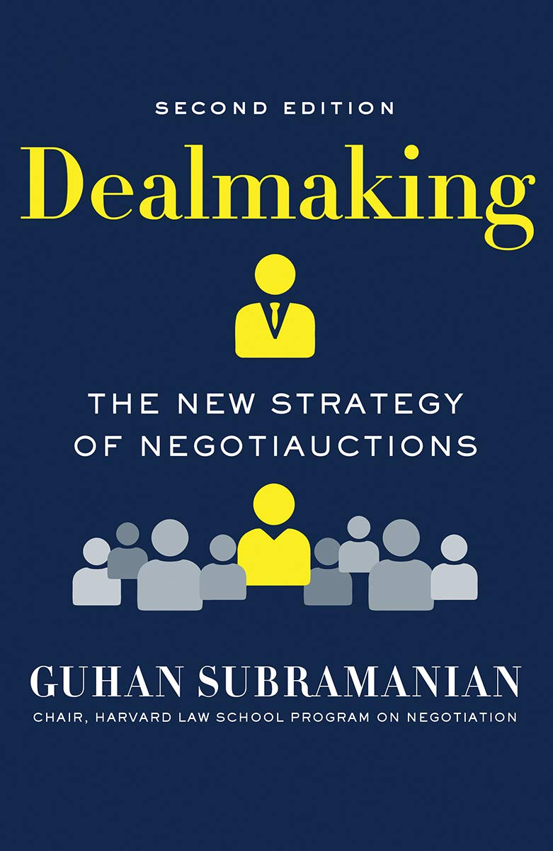 Dealmaking: The New Strategy Of Negotiauctions (Second Edition)