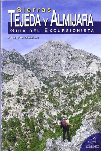 Sierras Tejeda y Almijara: Guía del Excursionista (Serie Guías)