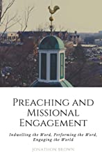 Preaching and Missional Engagement: Indwelling the Word, Performing the Word, Engaging the World