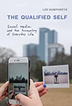 The Qualified Self: Social Media and the Accounting of Everyday Life (The MIT Press)