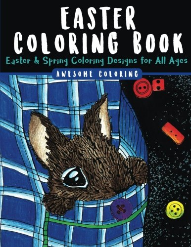 Easter Coloring Book: Easter Coloring Designs for All Ages