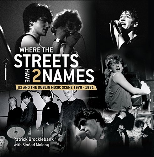 Where the Streets Have Two Names: U2 and the Dublin Music Scene, 1978 - 1981