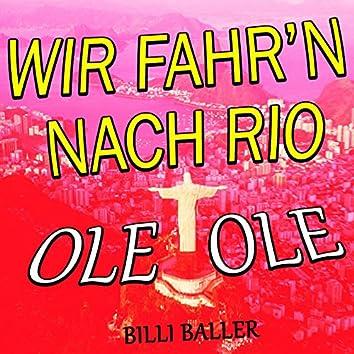 Wir fahr'n nach Rio (Ole Ole)