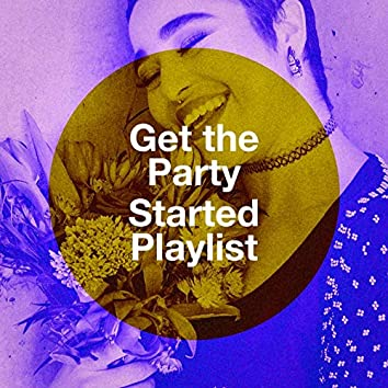 Get the Party Started Playlist