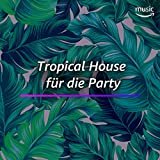 Tropical House für die Party