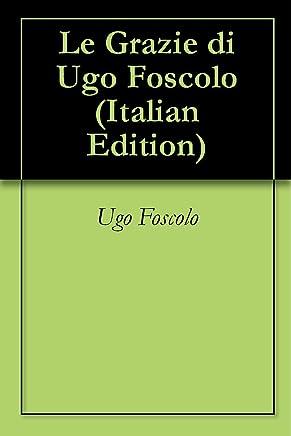 Le Grazie di Ugo Foscolo