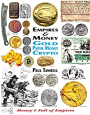 Empires & Money: Gold - Paper Money - Crypto