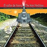 El collar de hierro * The Iron Necklace: el primer ferrocarril transcontinental del mundo * The World's First Transcontinental Railway