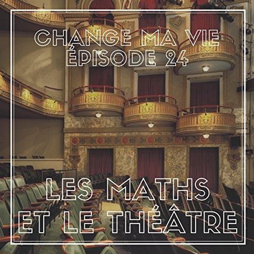 Les maths et le théâtre audiobook cover art
