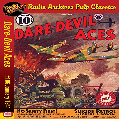 Dare-Devil Aces, #106     January 1941              De :                                                                                                                                 J. Jay Blair,                                                                                        Radio Archives                               Lu par :                                                                                                                                 Michael Fox                      Durée : 4 h et 49 min     Pas de notations     Global 0,0