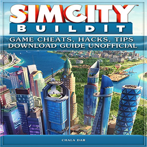 Simcity Build It Game Cheats, Hacks, Tips Download Guide Unofficial audiobook cover art