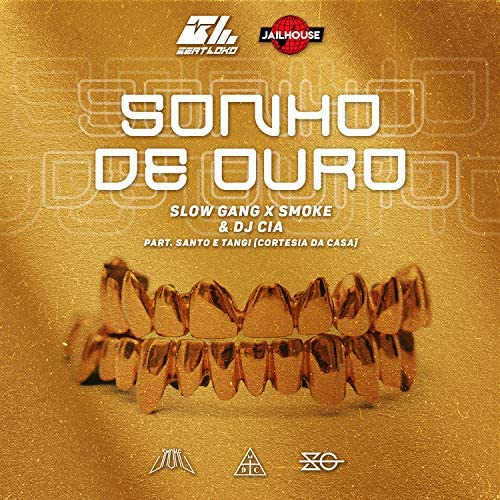 Slow Gang, Smoke & DJ Cia feat. Santo & CortesiaDaCasa