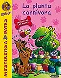 34. Scooby-Doo y la planta carnívora (Misterios a 4 patas)