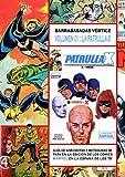 Barrabasadas Vértice, la Patrulla-X (the x-men): Guía de anécdotas y meteduras de pata en la edición de los cómics Marvel en la España de los 70 (Barrabasadas ... cómics Marvel en España (1969-1983) nº 1)