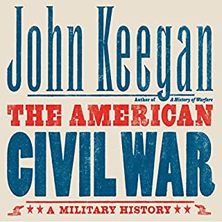 The American Civil War     A Military History              By:                                                                                                                                 John Keegan                               Narrated by:                                                                                                                                 Robin Sachs                      Length: 16 hrs and 32 mins     170 ratings     Overall 4.4