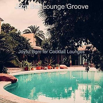 Joyful Bgm for Cocktail Lounges
