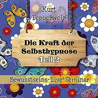 Die Kraft der Selbsthypnose: Teil 2 (Bewusstseins-Live-Seminar) Titelbild