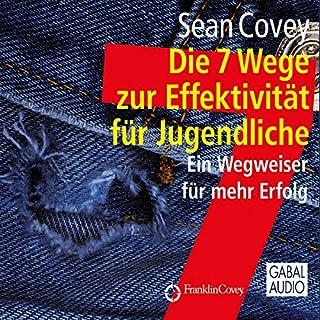Die 7 Wege zur Effektivität für Jugendliche                   Autor:                                                                                                                                 Sean Covey                               Sprecher:                                                                                                                                 Sean Covey                      Spieldauer: 9 Std. und 19 Min.     94 Bewertungen     Gesamt 4,6