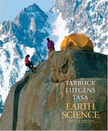 Compare Textbook Prices for Earth Science 12th Edition ISBN 9780136020073 by Tarbuck, Edward J.,Lutgens, Frederick K.,Tasa, Dennis