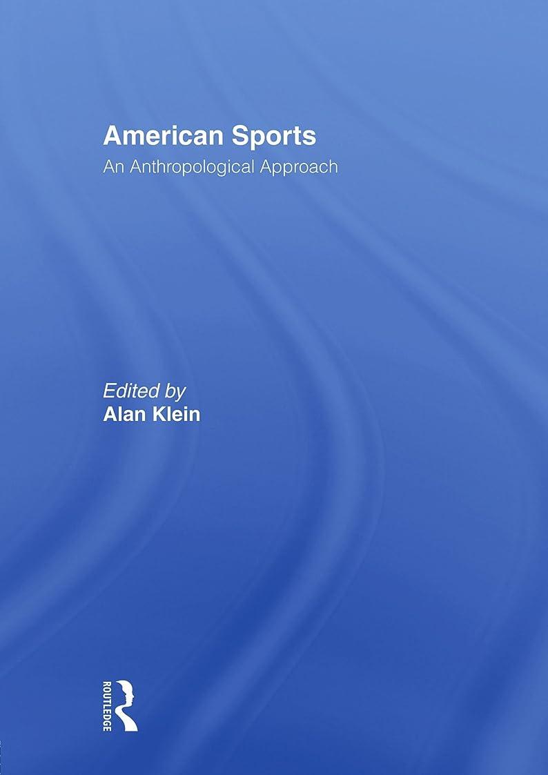 野球新しい意味応用American Sports: An Anthropological Approach (Sport in the Global Society)