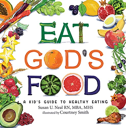 Eat God's Food: Kids Activity Guide to Healthy Eating by [Susan U. Neal, Courtney Smith]