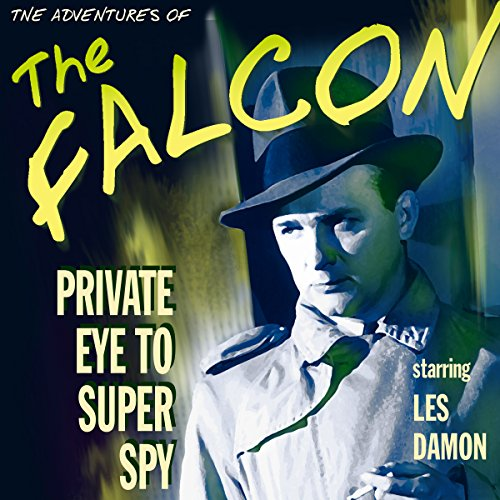 The Falcon: Private Eye to Super Spy audiobook cover art