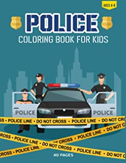 Police Coloring Book For Kids: Police Officers On Patrol Book