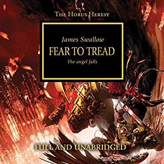 Fear to Tread     The Horus Heresy, Book 21              Written by:                                                                                                                                 James Swallow                               Narrated by:                                                                                                                                 Gareth Armstrong                      Length: 15 hrs and 56 mins     21 ratings     Overall 4.6