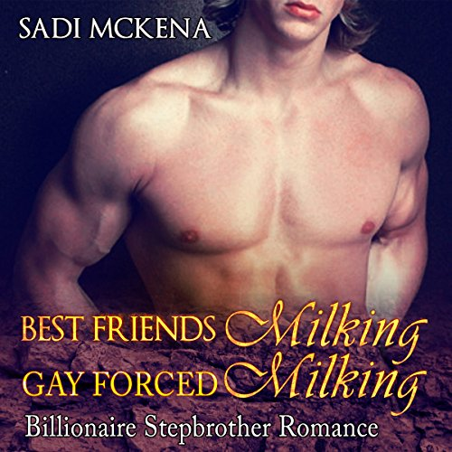 Best Friends Milking, Gay Forced Milking audiobook cover art