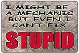 Rogue River Tactical Funny Mechanic Metal Tin Sign Wall Decor Man Cave Bar Repair Shop Can't Fix Stupid