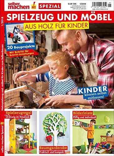 Spielzeug und Kindermöbel aus Holz: Das SELBER MACHEN Spezial für die ganze Familie