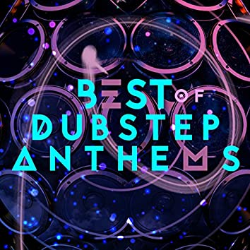 Best of Dubstep Anthems
