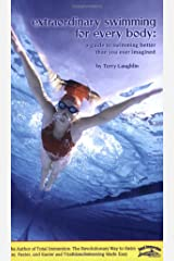 Extraordinary Swimming For Every Body - a Total Immersion instructional book Paperback