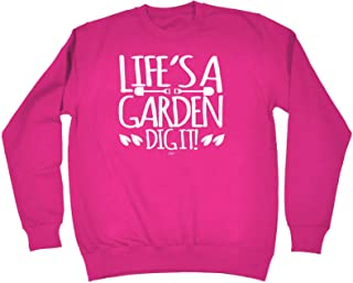 123t Funny Novelty Funny Sweatshirt - Lifes A Garden Dig It - Sweater Jumper