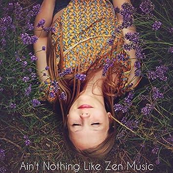 Ain't Nothing Like Zen Music