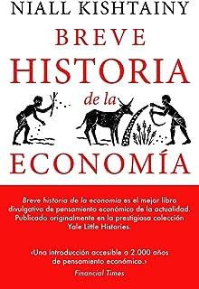 Breve historia de la economía: 01 Yale Little Histories: Amazon.es: Kishtain, Niall, Partridge, Hazel, Altamiro, Víctor: Libros