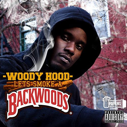 Lets Smoke a Backwood [Explicit]