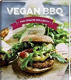 Vegan BBQ - Das vegane Grillbuch