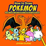 How to Draw Pokemon: Learn to Draw Your Favourite Pokemon Go Characters (Unofficial)