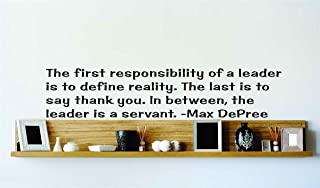 The First Responsibility Of A Leader Is To Define Reality. The Last Is To Say Thank You. In Between, The Leader Is A Servant. - Max Depree Famous Inspirational Life Quote Vinyl Wall Decal - 22 Colors Available - Discounted Sales Price Picture Art Image Living Room Bedroom Home Decor Peel & Stick Sticker Graphic Design Wall Decal - 22 Colors Available - Discounted Sales Price 22x22