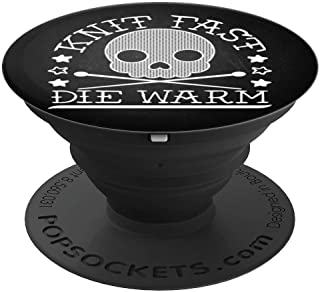 Funny Knitting Gift - Knit Fast, Die Warm - PopSockets Grip and Stand for Phones and Tablets