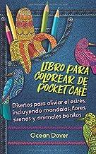 Libro para colorear de Pocket Café: Diseños para aliviar el estrés, incluyendo mandalas, flores, sirenas y animales bonitos (Spanish Edition)