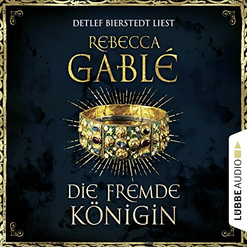 Die fremde Königin Audiobook By Rebecca Gablé cover art