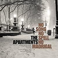 No Song No Spell No Madrigal by Apartments (2013-05-03)
